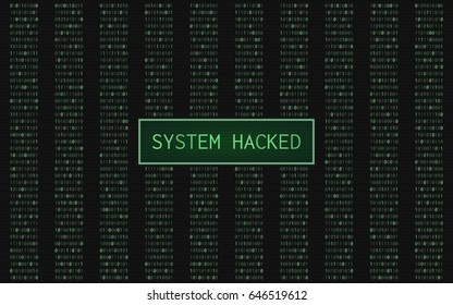 "Abstract digital background with green color of binary code and ""System hacked"" word"