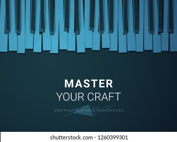 Abstract modern business background vector depicting mastery of a craft in shape of a stylized piano keyboard on blue background.