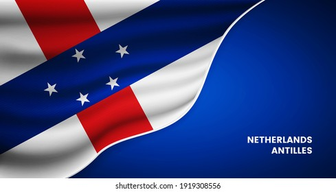 Abstract national day of Netherlands Antilles background with elegant fabric flag and typographic illustration