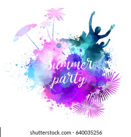 Abstract painted splash shape with silhouettes. Travel concept - partying, palm trees, sun umbrella. Multicolored. Summer party calligraphic message. Vector illustration
