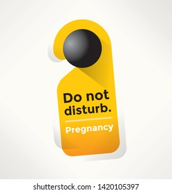 Abstract Pregnancy do not disturb door sign. Concepts: childbirth, nursery, new family life etc.