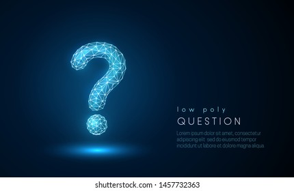 Abstract question mark. Low poly style design. Abstract geometric background. Wireframe light connection structure. Modern 3d graphic concept. Isolated vector illustration.