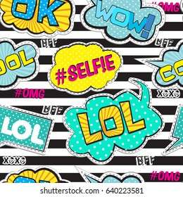 Abstract seamless  pattern with  Pop art comicspeech bubbles , for textile. fashion  Modern strips background for girls and boys. Lol , ok, selfie, cool, wow!