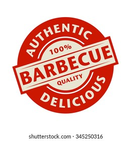 Abstract stamp or label with the text Authentic, Delicious Barbecue written inside, vector illustration