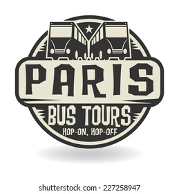 Abstract stamp with text Paris, Bus Tours, vector illustration