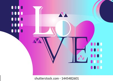 Abstract trendy beautiful vector inscription love on a geometric background. Design template for business card, greeting card or poster for the holiday.