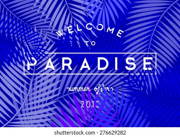 Abstract typographic summer design in white on a colorful blue and purple palm tree leaves background. Modern hipster style apparel, poster, brochure, t-shirt design.