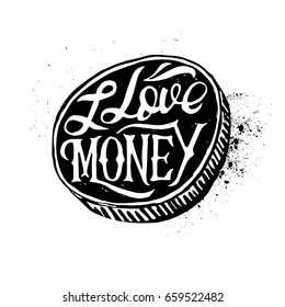 Abstract vector creative quote I love money. For web and mobile applications, illustration template design, business infographic, art poster, cover, booklet, print, document.