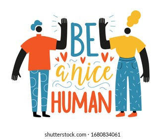 Abstract vector illustration of couple of man and woman greeting each other. Be a nice human lettering quote. Colored typography poster, politeness print design with people and text