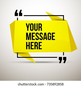 Abstract vector illustration with shape speech talking cloud of yellow colors. Quote vector geometric origami speech bubble background and place for message sign. Colorful banners set