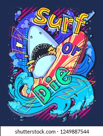 Abstract vector print illustration with shark and surfing for girls, boys, clothes. Creative art with Funny text Surf or Die for textile and fabric. Fashion style. Colorful bright