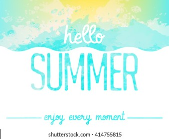 Abstract watercolor background. Enjoy every moment. Hello Summer card. Summer poster. Summer background. Marine background. Wave background. Summer design. Marine image. Vector illustration