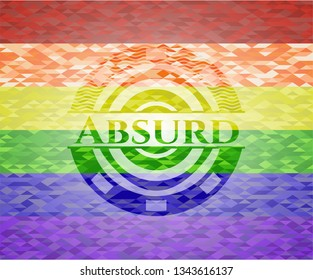 Absurd on mosaic background with the colors of the LGBT flag