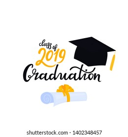 Academic mortarboard with Tassel. University Cap. Graduation class of 2019 hand drawn lettering with hat and scroll tied with a ribbon bowknot. Congratulatory posters for the festive ceremony.