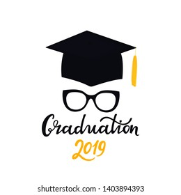 Academic mortarboard with Tassel. University Cap. Graduation 2019 hand drawn lettering with eyeglasses and graduate hat. Congratulatory posters for the festive ceremony.