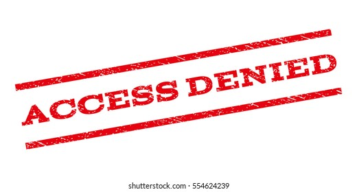 Access Denied watermark stamp. Text tag between parallel lines with grunge design style. Rubber seal stamp with dust texture. Vector red color ink imprint on a white background.