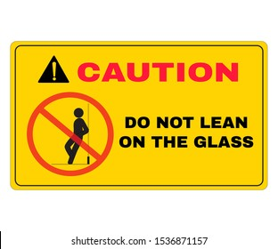 Accident Prevention signs, Caution board with message caution do not lean on the glass. beware and careful Sign, warning symbol, road sign and traffic symbol design concept, vector illustration.