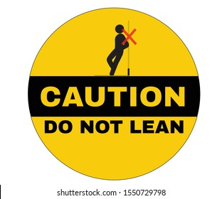 Accident Prevention signs, Caution board with message caution do not lean. beware and careful Sign, warning symbol, vector illustration.