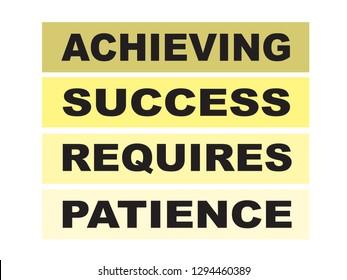 Achieving success requires patience