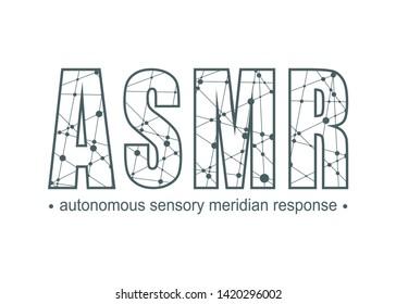 Acronym ASMR - Autonomous Sensory Meridian Response. Health care conceptual image. Connected lines with dots.