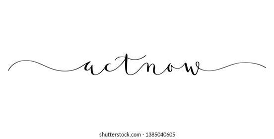 ACT NOW black brush calligraphy banner
