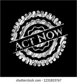 Act Now chalkboard emblem on black board