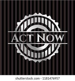 Act Now silver emblem