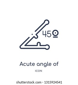 acute angle of 45 degrees icon from shapes outline collection. Thin line acute angle of 45 degrees icon isolated on white background.
