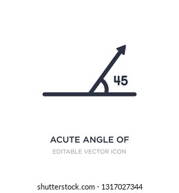 acute angle of 45 degrees icon on white background. Simple element illustration from Shapes concept. acute angle of 45 degrees icon symbol design.