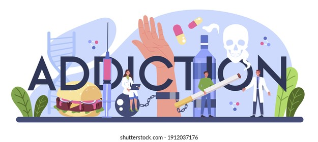 Addiction typographic header. Idea of medical treatment for addicted people. Life-threatening condition. Drug, alcoholic and nicotine addiction, overeating. Flat vector illustration