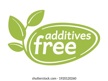 Additives free sign - monochrome sticker for healhty organic products designation of packaging - isolated icon
