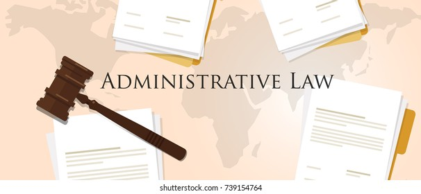 administrative law concept of justice hammer gavel judgment process legislation paper document