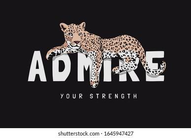 admire slogan with leopard illustration on black background