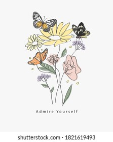 admire yourself slogan with colorful hand drawn flowers and butterflies illustration