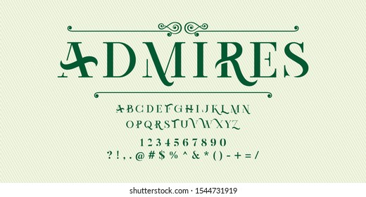 Admires serif minimal font alphabet. Classic lettering typography fashion designs. Typeface uppercase and numbering.