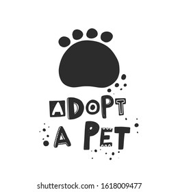 Adopt a pet hand drawn typography. Dog, cat paw silhouette illustration. Stylized lettering with ink drops. Adoption of stray and homeless animals from shelter, pound, rehabilitation center