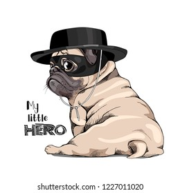 Adorable beige puppy Pug in a black top hat and in a mask. My little hero - lettering quote. Humor card, t-shirt composition, hand drawn style print. Vector illustration.