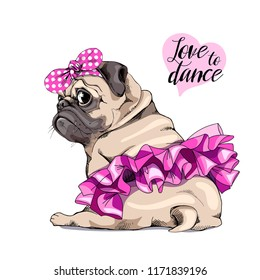 Adorable beige puppy Pug in a pink ballet tutu and in a headband. Love to dance - lettering quote. Humor card, t-shirt composition, hand drawn style print. Vector illustration.