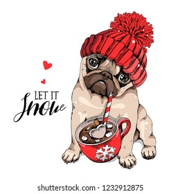 Adorable beige puppy Pug in a red knitted hat and with a cup of coffee. Let it snow - lettering quote. Christmas and New Year card, t-shirt composition, handmade vector illustration.