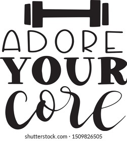 Adore your core gym decoration for T-shirt