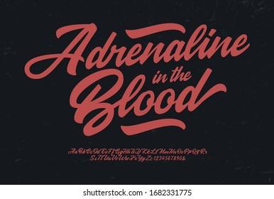 """Adrenaline in the Blood"". Original Brush Script Font. Retro Typeface. Vector Illustration."