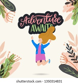 Adventure Awaits hand drawn lettering inscription with jumping girl and summer greenery. Joyful young lady with streaming hair vector composition. For blog cover, poster, ecard, apparel, t shirt
