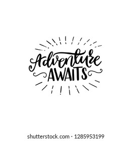Adventure Awaits hand lettering phrase. Positive slogan. Hand lettered quote. Calligraphy style vector typography. Motivational and inspirational phrase. Poster, banner, greeting card design element.