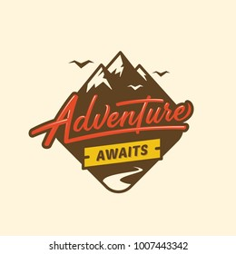 Adventure awaits.  Lettering inspiring typography illustration with text and mountains for greeting cards, posters and t-shirts printing.