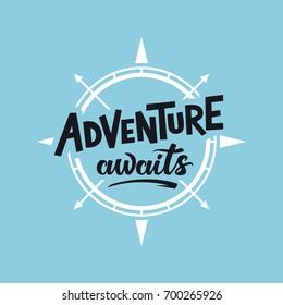La aventura espera. Cartel inspirador de tipografía. Ilustración vectorial.