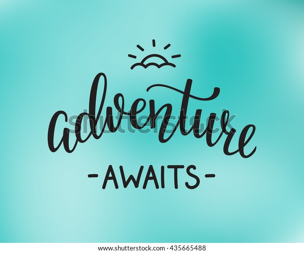 adventure awaits life style inspiration quotes stock vector