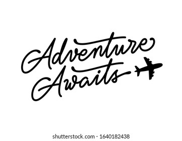 Adventure awaits modern lettering tempate. Motivational inspirational typography print poster with flying plane. Vector vintage illustration.