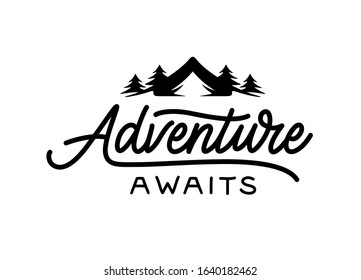 Adventure awaits modern lettering tempate. Motivational inspirational typography print poster with camping in the forest. Vector vintage illustration.