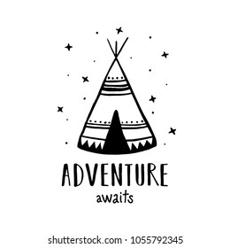 Adventure awaits scandinavian style hand drawn poster. Monochrome nursery wall decor of wigwam and typography. Boho style drawing print. Kids room decoration. Vector illustration.
