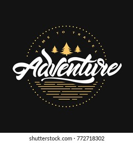 Adventure awaits. Time to travel. Lettering inspiring typography poster with fir tree. Hipster vector logo illustration.